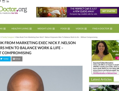 NEW BOOK FROM MARKETING EXEC NICK F. NELSON EMPOWERS MEN TO BALANCE WORK & LIFE – WITHOUT COMPROMISING